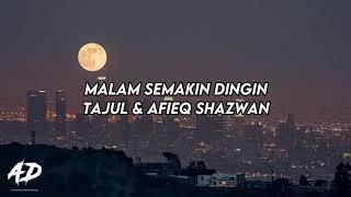 Tajul & Afieq Shazwan - Malam Semakin Dingin (LIRIK)