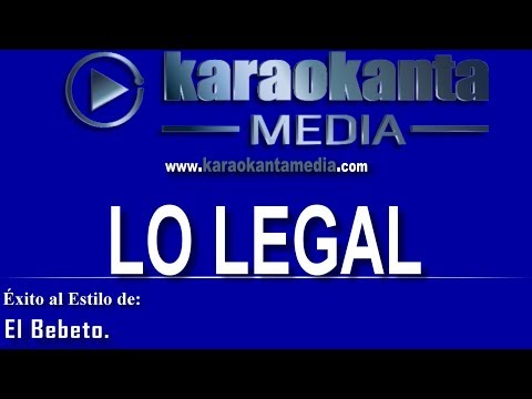 Karaokanta - El Bebeto - Lo legal