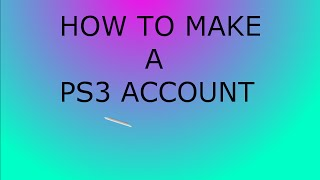 How to Make a PS3 Account (FOR FREE NO REAL INFORMATION)