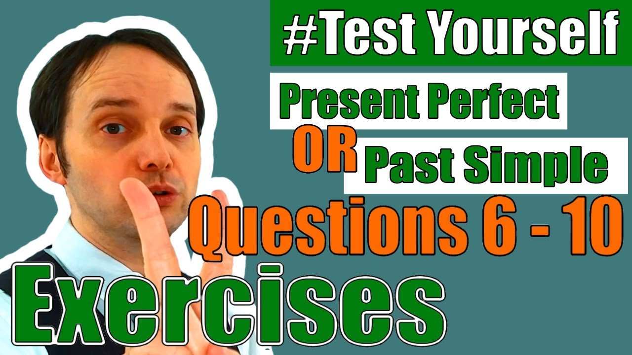 TEST YOURSELF! Present Perfect or Past Simple? | grammar exercises PART 2  (Questions 6-10)