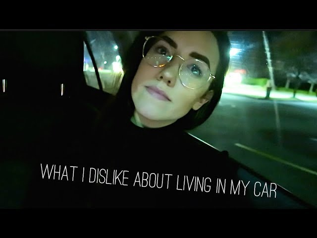 what-i-dislike-about-living-in-my-car-katie-carney