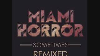 Miami Horror - Sometimes (Extended Club Mix)