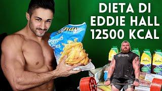 PROVO LA DIETA DI EDDIE HALL! [12500 Kcal]