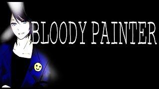 ►FRASES y VOZ de Bloody Painter en Español Latino - CreepyPasta Doblaje