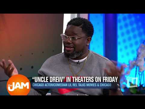 Chicago Actor and Comedian Lil Rel Talks 'Uncle Drew' and Chicago