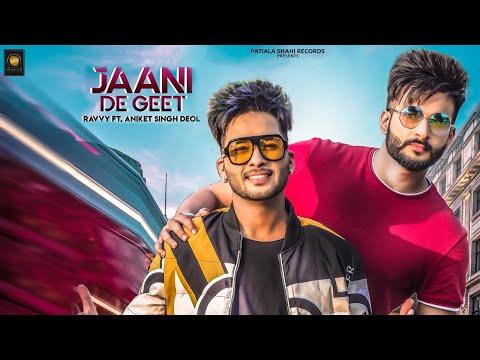Jaani De Geet | Ravvy ft Aniket Singh Deol | New Punjabi songs 2019 | Patiala shahi records