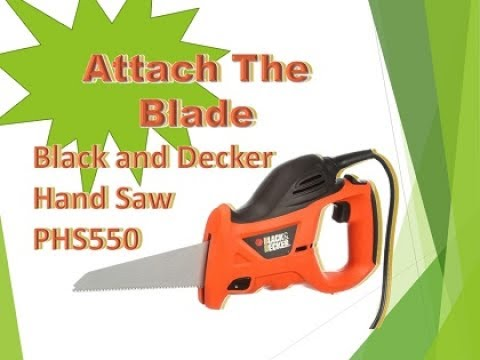 Black decker phs550 hand saw attaching blade youtube black decker phs550 hand saw attaching blade greentooth Gallery