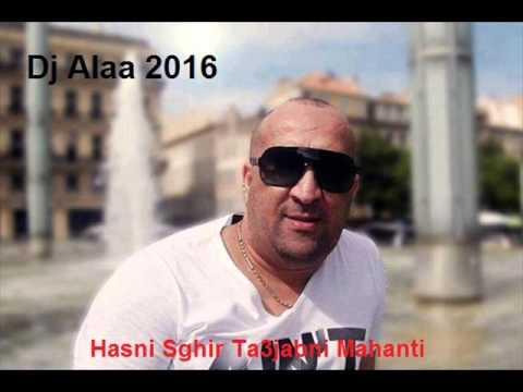 hasni sghir 2016 ta3jabni mahanti