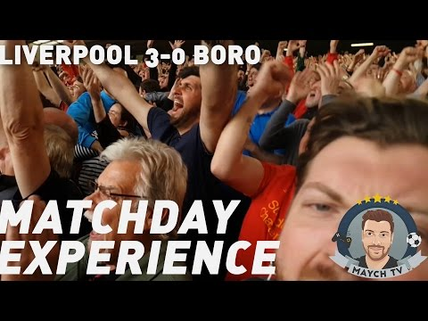 Liverpool 3-0 Middlesbrough | Matchday Experience