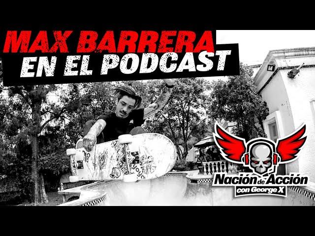 Promo MAX BARRERA en el Podcast Nación de Acción con George X - 12 Enero 2021 - Skateboarding