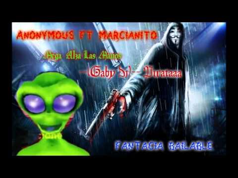 Anonymous Ft Marciano Man    Mega Alza Las Manos