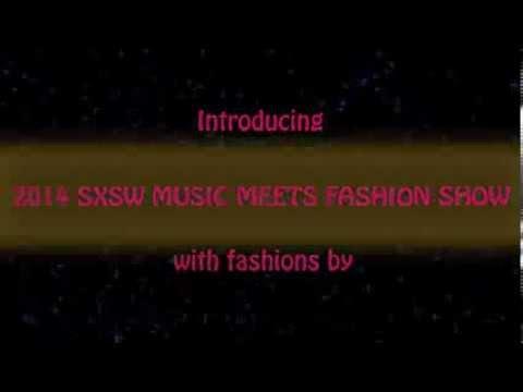 2014 SXSW Music Meets Fashion Show Promo Video