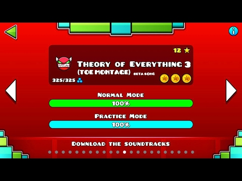 THEORY OF EVERYTHING 3 + MONTAGE | Geometry Dash 2.2 (Toe 1,2 Level + Toe 3 Beta Song)