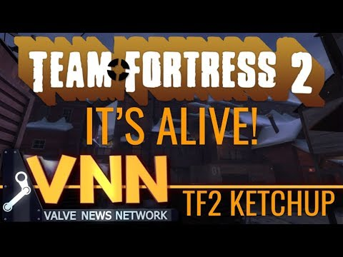 Team Fortress 2 is Alive! - TFKetchup - September 2018