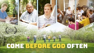 "Contemporary Christian Worship Song | ""Come Before God Often"" 