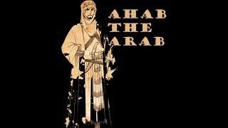 Ahab the Arab - AOM