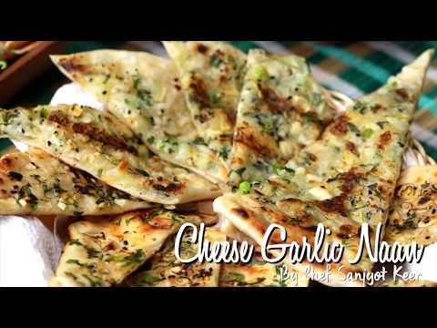 Cheese Garlic Naan Recipe | Chef Sanjyot Keer