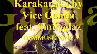 Karakaraka by Vice Ganda Feat. Smugglaz + MP3 DOWNLOAD LINK