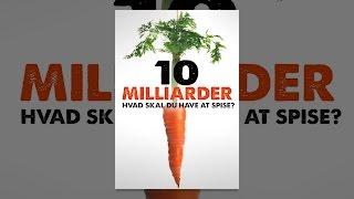 10 Milliarder – Hvad skal du have at spise?