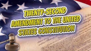 Twenty second Amendment to the United States Constitution (USA Constitution)⚖️📜🍔⚾🙈👺🤡😬✅