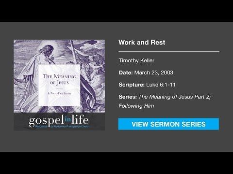 Work and Rest – Timothy Keller [Sermon]