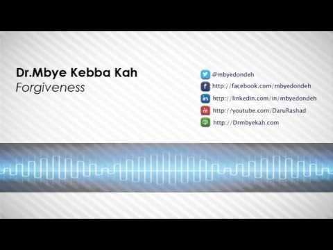 Khutbah (Friday Sermon | Forgiveness | Dr Mbye Kebba Kah  (H.A)