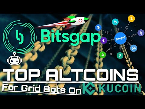 The Top Earning Bull Run AltCoin Gems To Use With Bitsgap On KuCoin. Watch Before Joining!