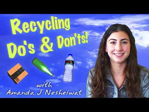 Recycling Do's and Don'ts with Amanda J Nesheiwat