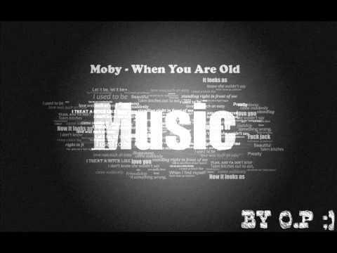 Moby - When You Are Old