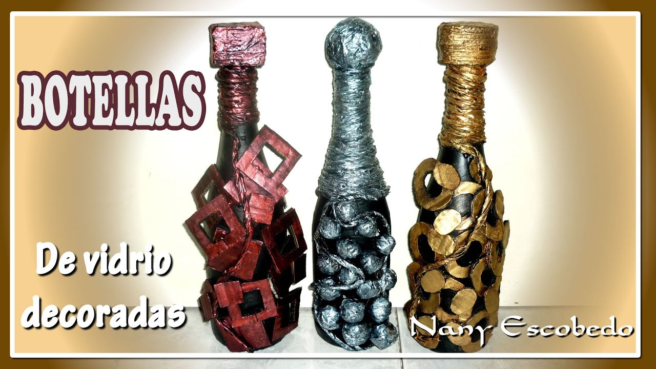 Botellas de vidrio decoradas youtube - Como decorar botellas de vidrio ...