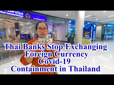 Thai Banks Stop Exchanging Foreign Currency. Covid-19 Contai