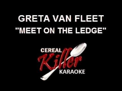 CKK-VR - Greta Van Fleet - Meet on the Ledge (Karaoke)