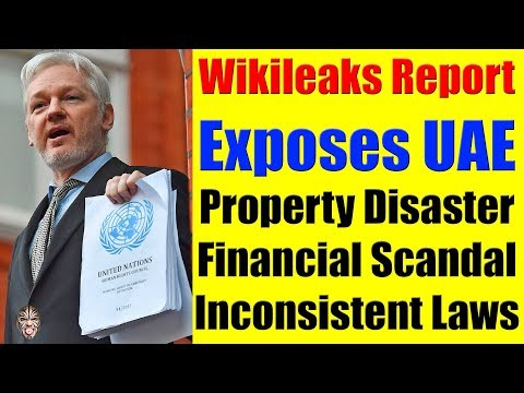 WikiLeaks Exposes Dubai, UAE Fraudulent Practices, Property Disaster & Unstable Laws
