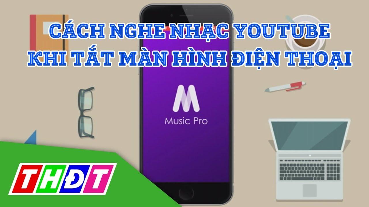 Cách nghe nhạc Youtube khi tắt màn hình trên iPhone với Music Pro | THDT