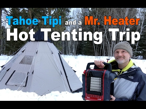 Hot Tent Camping in the Tahoe Gear Tipi with the Mr. Heater