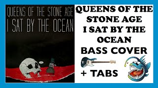 QUEENS OF THE STONE AGE - I SAT BY THE OCEAN (BASS COVER + TABS)