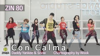Con Calma - Daddy Yankee & Snow / Dance Fitness Choreography / ZIN™ / Wook's Zumba® Story / Wook
