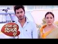 Jana Na Dil Se Door - 18th May 2017 | Upcoming Twist | Star Plus Jana Na Dil Se Door 2017