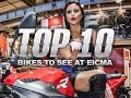 Top 10 Bikes To See At EICMA