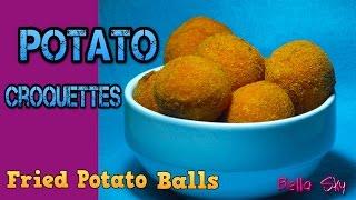 HOW TO MAKE POTATO CROQUETTES – Fried Potato Balls