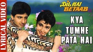 Kya Tumhe Pata Hai - Lyrical Video   Dil Hai Betaab   Vivek Mushran   Pratibha Sinha   Alka Yagnik