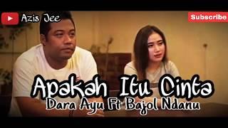 """Gambar cover Lagu Terbaru Dara Ayu Ft Bajol Ndanu 'Apakah Itu Cinta"""" !!"""