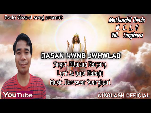 Dasan Nwng Jwhwlao// Bodo Gospel song// By. Nitaram Narzary// Latest Gospel Song 2020//