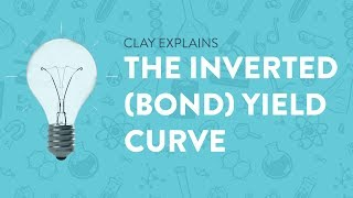 The Inverted (Bond) Yield Curve