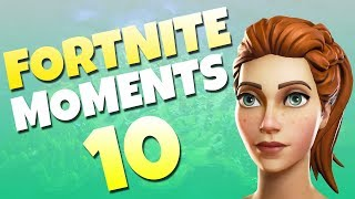 Fortnite Daily Funny and WTF Moments Ep. 10