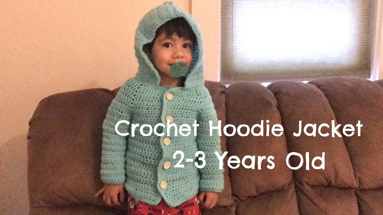 How To Crochet Hoodie Jacket 2 3 Years Old Youtube