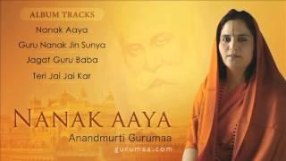 Shabad Kirtan | Nanak Aaya Jukebox | Gurbani Shabads by Anandmurti Gurumaa