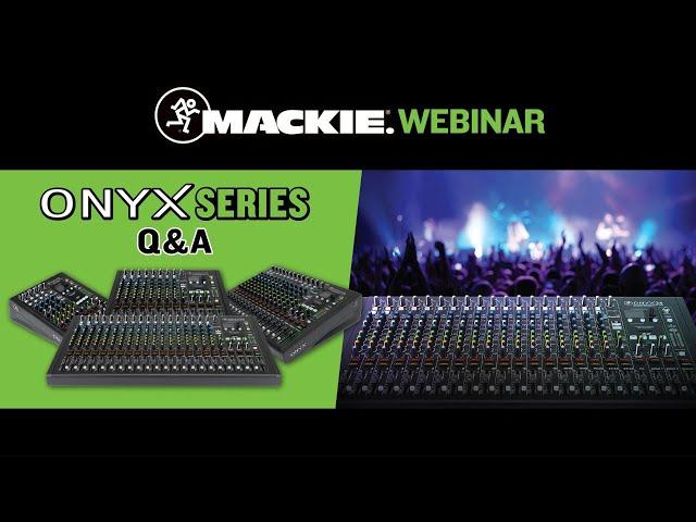 Onyx Premium Analog Mixers - Live Q&A Webinar