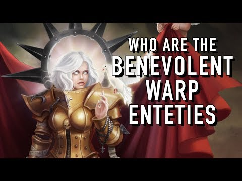 Benevolent Warp Enteties in Warhammer 40K For the Greater WAAAGH!