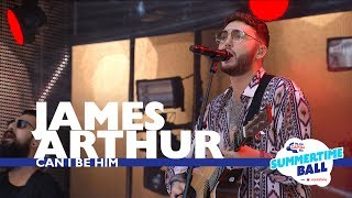 James Arthur - 'Can I Be Him' (Live At Capital's Summertime Ball 2017)